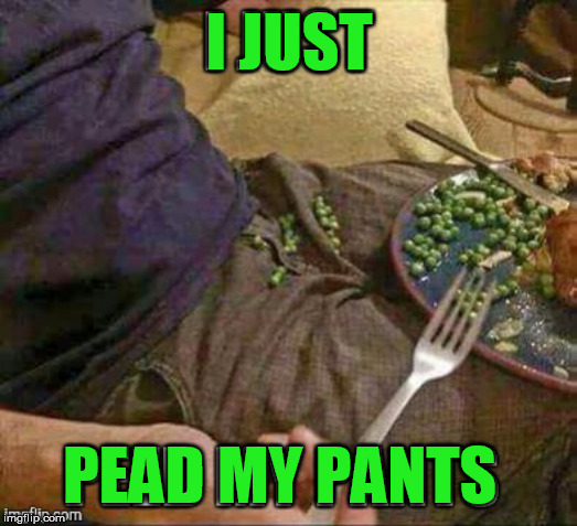 I JUST PEAD MY PANTS | made w/ Imgflip meme maker