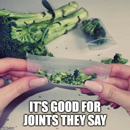 Rollin Broccoli | WHEN SHIT GOES MISSINGAT WORKTHE BOSS BE LIKE | image tagged in broccoli,joints | made w/ Imgflip meme maker