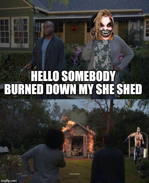 Does State Farm cover this | image tagged in state farm,she shed,wwe,bray wyatt,seth rollins | made w/ Imgflip meme maker