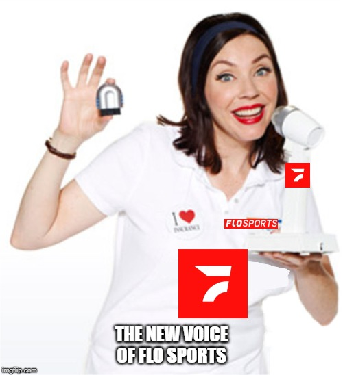 THE NEW VOICE OF FLO SPORTS | image tagged in flo flosports | made w/ Imgflip meme maker