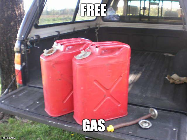 gas cans | FREE GAS | image tagged in gas cans | made w/ Imgflip meme maker