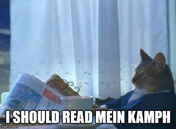 I Should Buy A Boat Cat | I SHOULD READ MEIN KAMPH | image tagged in memes,i should buy a boat cat,memes | made w/ Imgflip meme maker