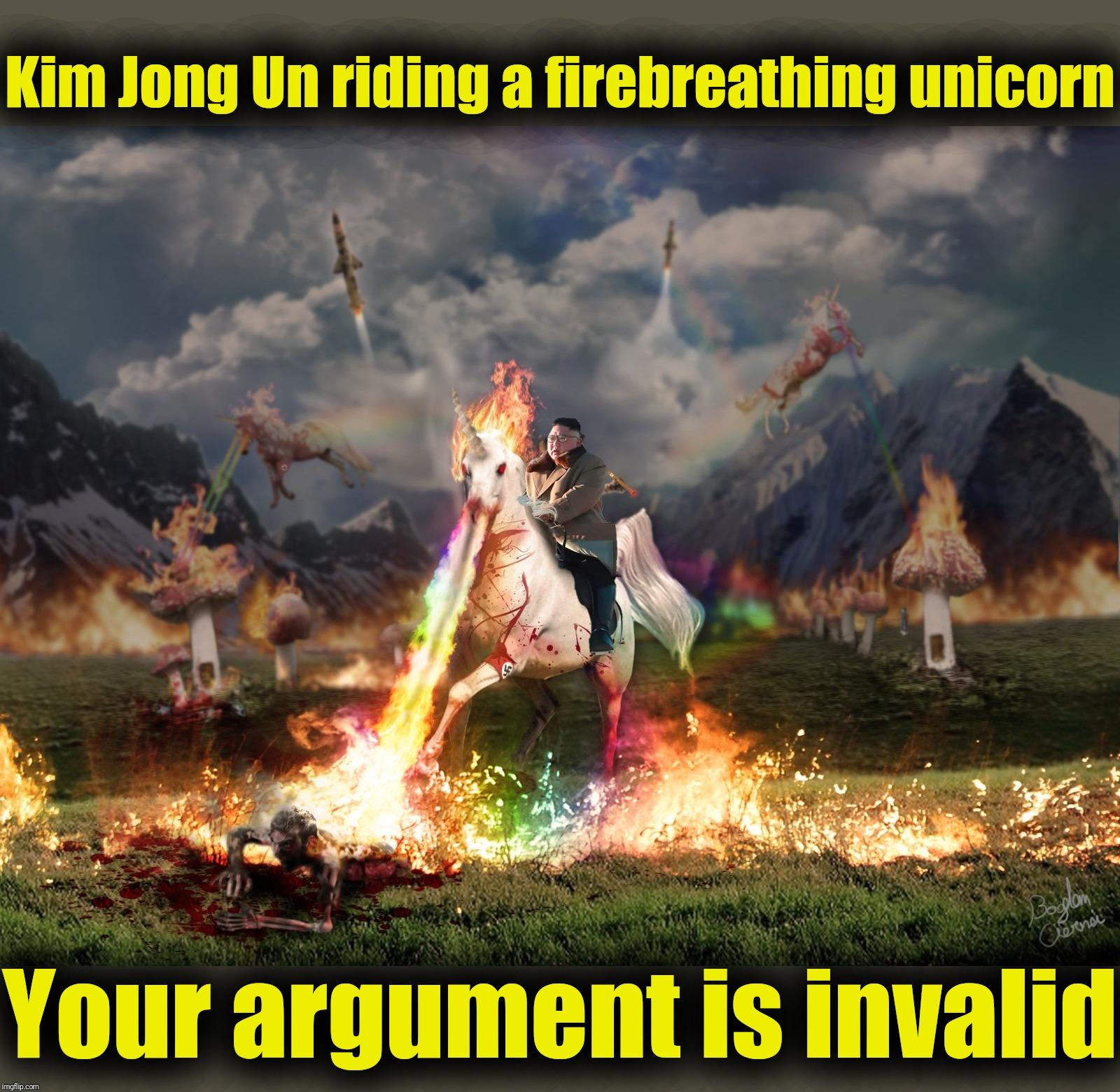Kim Jong Un rides again |  Kim Jong Un riding a firebreathing unicorn; Your argument is invalid | image tagged in kim jong un,north korea,sacred mountain,your argument is invalid,unicorn | made w/ Imgflip meme maker