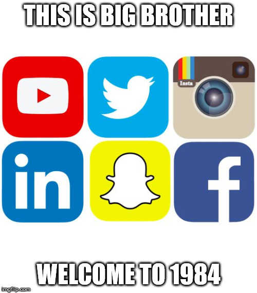 We are watching you... | THIS IS BIG BROTHER WELCOME TO 1984 | image tagged in social media icons,censorship,censored,1984,socialism,social media | made w/ Imgflip meme maker