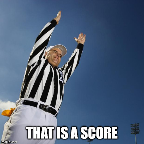 football | THAT IS A SCORE | image tagged in football | made w/ Imgflip meme maker