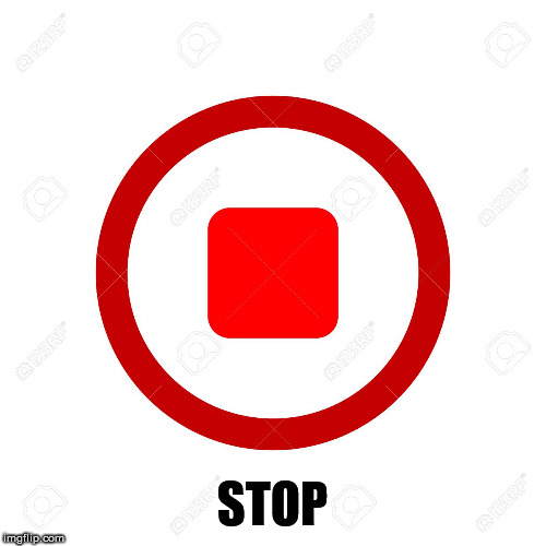 Stop Button | STOP | image tagged in stop button | made w/ Imgflip meme maker