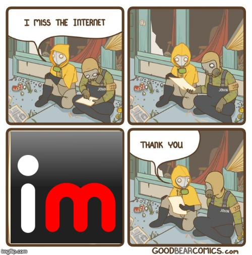 I miss the internet | image tagged in i miss the internet | made w/ Imgflip meme maker