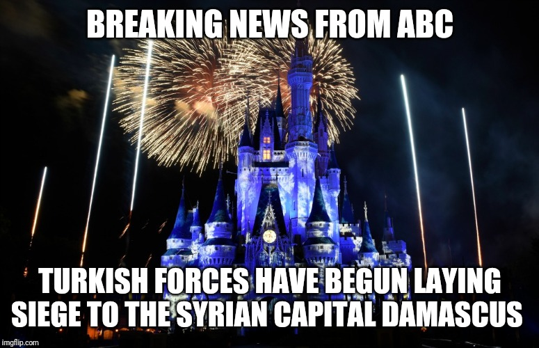 Siege This |  BREAKING NEWS FROM ABC; TURKISH FORCES HAVE BEGUN LAYING SIEGE TO THE SYRIAN CAPITAL DAMASCUS | image tagged in hacks,abc news,fake news | made w/ Imgflip meme maker