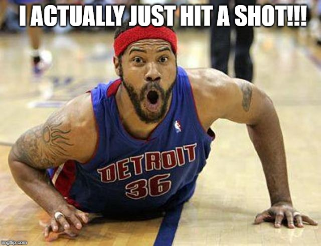 I ACTUALLY JUST HIT A SHOT!!! | image tagged in basketball | made w/ Imgflip meme maker