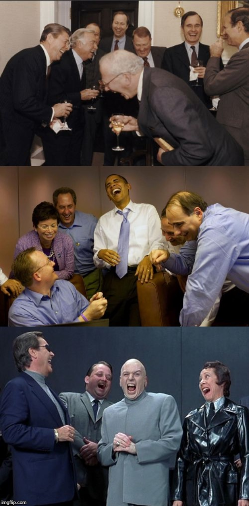 image tagged in memes,laughing men in suits,laughing villains,and then i said obama | made w/ Imgflip meme maker