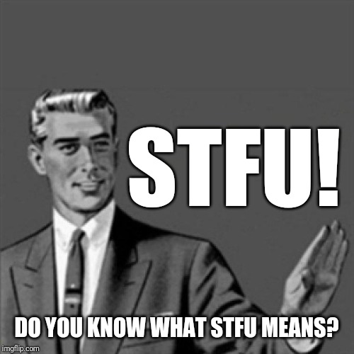 Pineapple express reference lol xD | STFU! DO YOU KNOW WHAT STFU MEANS? | image tagged in correction guy,memes,funny memes,funny | made w/ Imgflip meme maker