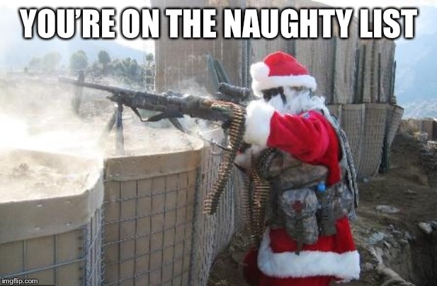 Hohoho Meme | YOU'RE ON THE NAUGHTY LIST | image tagged in memes,hohoho | made w/ Imgflip meme maker