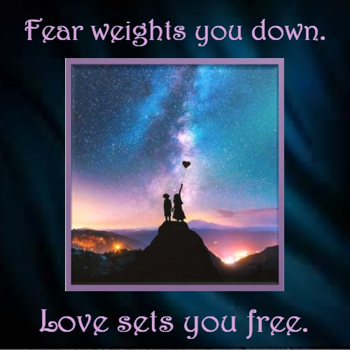 Fear vs. Love | Fear weights you down. | Love sets you free. | image tagged in demotivationals,love,inspirational,christianity | made w/ Imgflip demotivational maker
