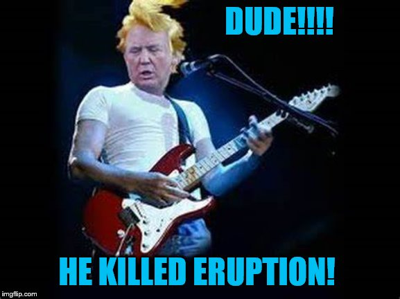 DUDE!!!! HE KILLED ERUPTION! | made w/ Imgflip meme maker