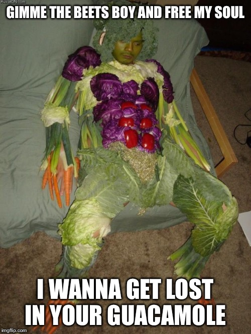 vegan halloween | GIMME THE BEETS BOY AND FREE MY SOUL I WANNA GET LOST IN YOUR GUACAMOLE | image tagged in vegan halloween,halloween,memes,funny,bad pun,song lyrics | made w/ Imgflip meme maker