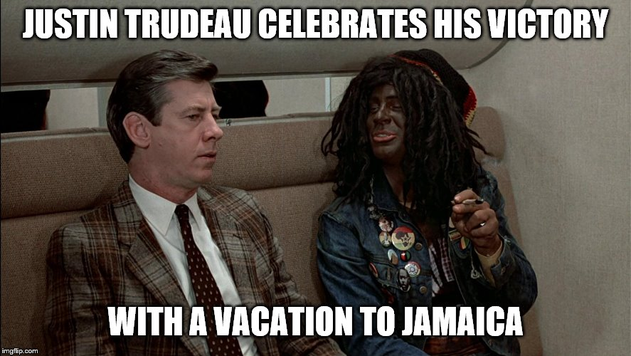 JUSTIN TRUDEAU CELEBRATES HIS VICTORY WITH A VACATION TO JAMAICA | image tagged in justin trudeau | made w/ Imgflip meme maker
