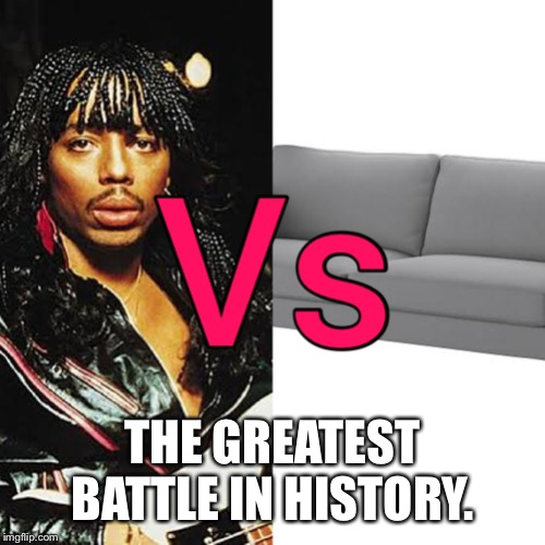 THE GREATEST BATTLE IN HISTORY. | image tagged in rick james,dave chappelle | made w/ Imgflip meme maker
