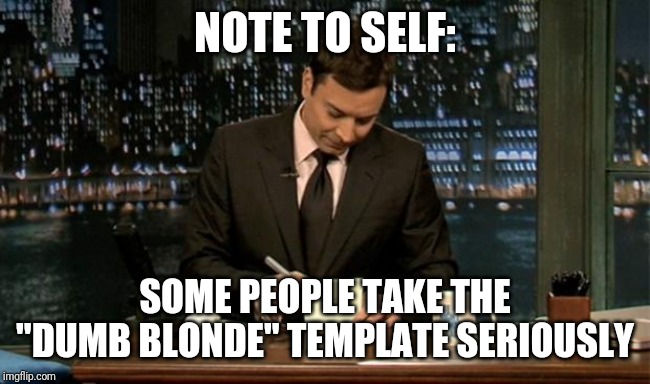 "Thank you Notes Jimmy Fallon | NOTE TO SELF: SOME PEOPLE TAKE THE ""DUMB BLONDE"" TEMPLATE SERIOUSLY 