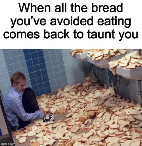 I see bread slices... | When all the bread you've avoided eating comes back to taunt you | image tagged in memes,funny,bread,bathroom,scared kid,i see dead people | made w/ Imgflip meme maker