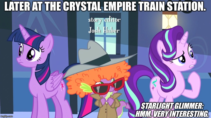 They Waiting at the train station | LATER AT THE CRYSTAL EMPIRE TRAIN STATION. STARLIGHT GLIMMER: HMM. VERY INTERESTING. | image tagged in twilight sparkle,starlight glimmer,spike,mlp fim | made w/ Imgflip meme maker