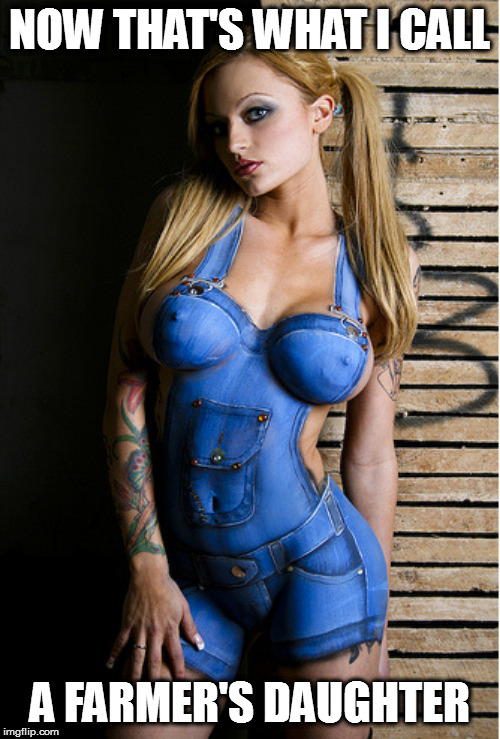 Blue jean Billie-Jean | NOW THAT'S WHAT I CALL A FARMER'S DAUGHTER | image tagged in memes,boobs,farmer's daughter,body paint | made w/ Imgflip meme maker