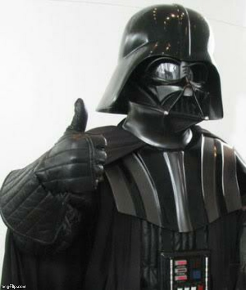 Darth Vader Thumbs Up | image tagged in darth vader thumbs up | made w/ Imgflip meme maker