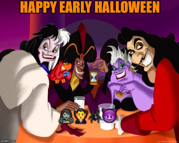 Disney villains  |  HAPPY EARLY HALLOWEEN; 🧟‍♀️🧛‍♂️🕷😈 | image tagged in disney villains | made w/ Imgflip meme maker