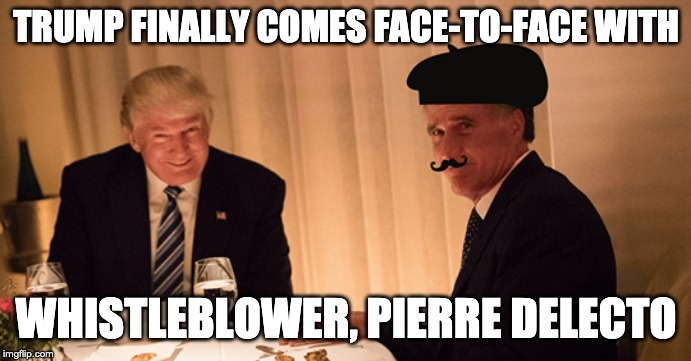 Trump finally comes face-to-face with whistleblower, Pierre Delecto |  TRUMP FINALLY COMES FACE-TO-FACE WITH; WHISTLEBLOWER, PIERRE DELECTO | image tagged in trump,donaldtrump,whistleblower,pierredelecto,mittromney,maga | made w/ Imgflip meme maker
