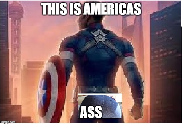 THIS IS AMERICAS; ASS | image tagged in funny | made w/ Imgflip meme maker