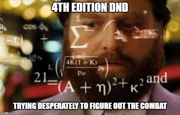 Trying to calculate how much sleep I can get | 4TH EDITION DND TRYING DESPERATELY TO FIGURE OUT THE COMBAT | image tagged in trying to calculate how much sleep i can get,dungeons and dragons,hard,math | made w/ Imgflip meme maker