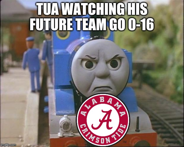 Thomas the tank engine |  TUA WATCHING HIS FUTURE TEAM GO 0-16 | image tagged in thomas the tank engine | made w/ Imgflip meme maker