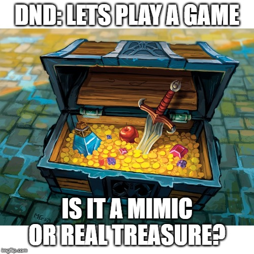 WoW Treasure Chest | DND: LETS PLAY A GAME IS IT A MIMIC OR REAL TREASURE? | image tagged in wow treasure chest,dungeons and dragons,treasure,gold,lies | made w/ Imgflip meme maker