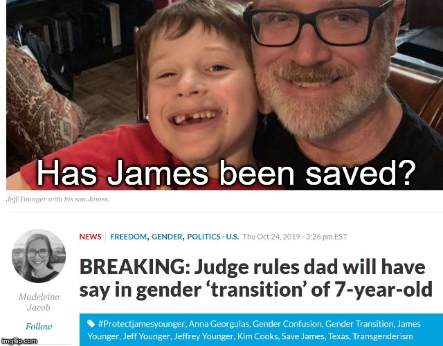 Has James been saved? | image tagged in save james,transgender | made w/ Imgflip meme maker
