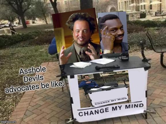 Change My Mind Meme - Imgflip