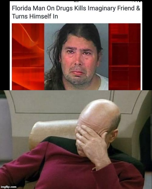 Yet another Florida man | image tagged in memes,captain picard facepalm,funny,florida man,news,bruh | made w/ Imgflip meme maker