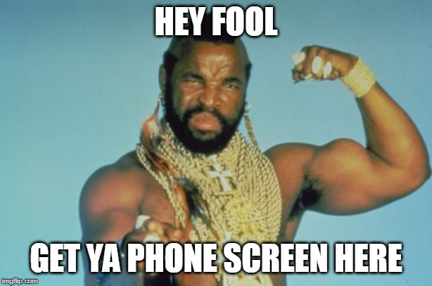 Mr T | HEY FOOL GET YA PHONE SCREEN HERE | image tagged in memes,mr t | made w/ Imgflip meme maker