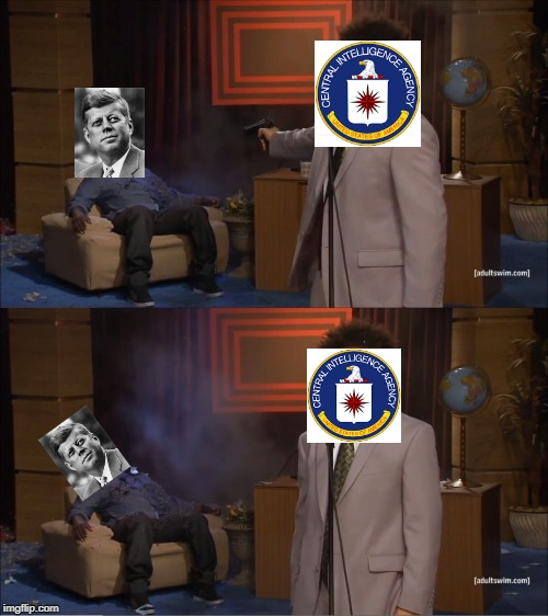 Who killed JFK | image tagged in memes,who killed hannibal,jfk,john f kennedy,historical meme | made w/ Imgflip meme maker