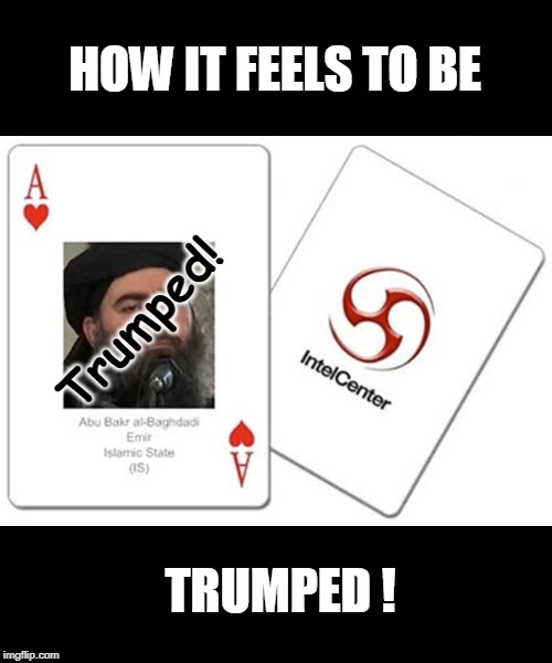 You've been TRUMPED! | Trumped! HOW IT FEELS TO BE TRUMPED ! | image tagged in baghdadi trumped,donald trump,sweet victory,winning,terrorism,usa | made w/ Imgflip meme maker