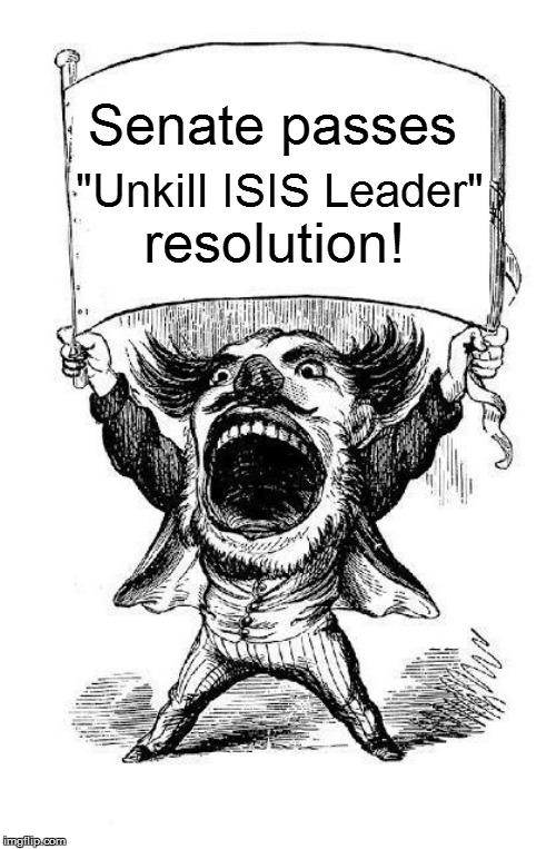 """Unkill ISIS Leader"" resolution! Senate passes 