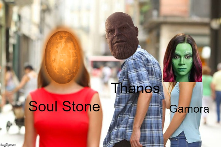 Thanos has priorities |  Thanos; Gamora; Soul Stone | image tagged in memes,distracted boyfriend,distracted thanos | made w/ Imgflip meme maker