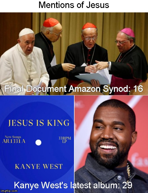 Ye cannot serve two masters | Mentions of Jesus Kanye West's latest album: 29 Final Document Amazon Synod: 16 | image tagged in memes,kanye west,amazon synod | made w/ Imgflip meme maker