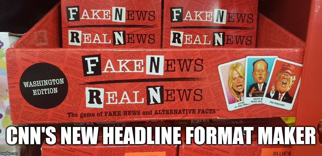 New CNN news format | CNN'S NEW HEADLINE FORMAT MAKER | image tagged in cnn fake news,politics lol,funny,so true meme,games | made w/ Imgflip meme maker
