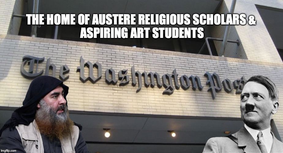 THE HOME OF AUSTERE RELIGIOUS SCHOLARS &  ASPIRING ART STUDENTS | image tagged in washington post,al-baghdadi,isis | made w/ Imgflip meme maker
