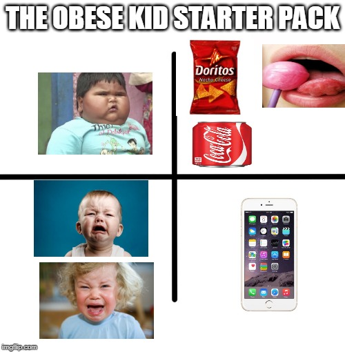 Blank Starter Pack | THE OBESE KID STARTER PACK | image tagged in memes,blank starter pack | made w/ Imgflip meme maker