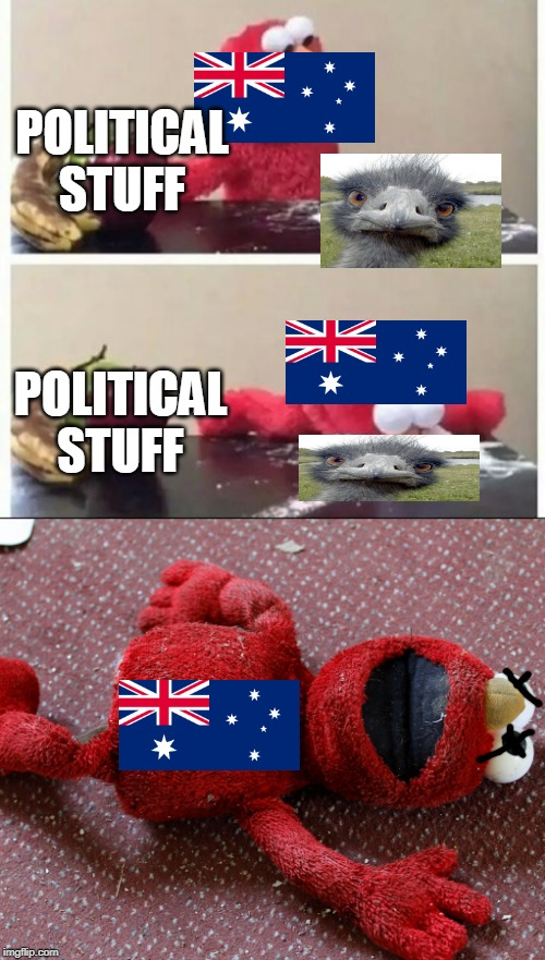 POLITICAL STUFF POLITICAL STUFF | image tagged in elmo coke,dead elmo | made w/ Imgflip meme maker