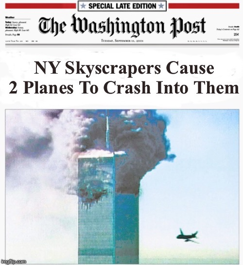 The Washington Compost | NY Skyscrapers Cause 2 Planes To Crash Into Them | image tagged in the washington compost,past front page | made w/ Imgflip meme maker