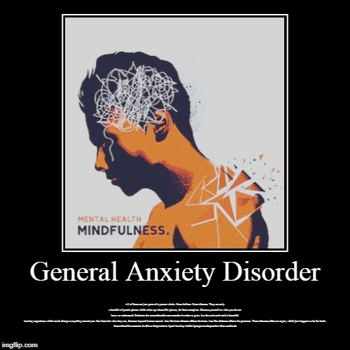 General Anxiety Disorder | General Anxiety Disorder | All of these are just parts of a greater whole. None defines. None dictates. They are only a handful of puzzle pi | image tagged in woodlands health and wellness,psychiatric wellness center,woodlands psychiatry,adhd testing houston,psychiatry of the woodlands | made w/ Imgflip demotivational maker