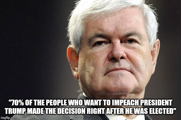 "It has nothing to do with anything he did | ""70% OF THE PEOPLE WHO WANT TO IMPEACH PRESIDENT TRUMP MADE THE DECISION RIGHT AFTER HE WAS ELECTED"" 