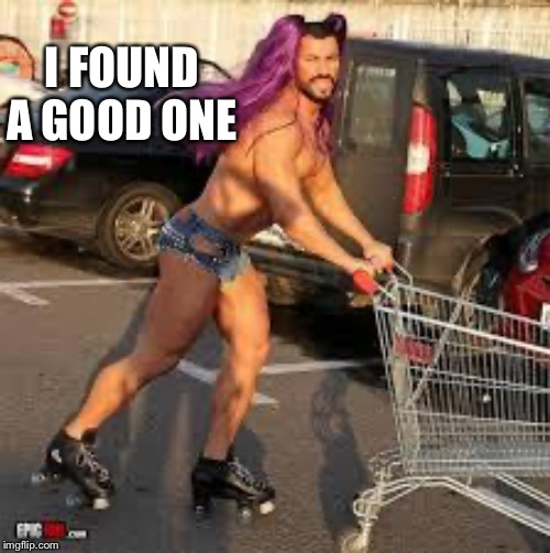 Shopping Dude | I FOUND A GOOD ONE | image tagged in shopping dude | made w/ Imgflip meme maker