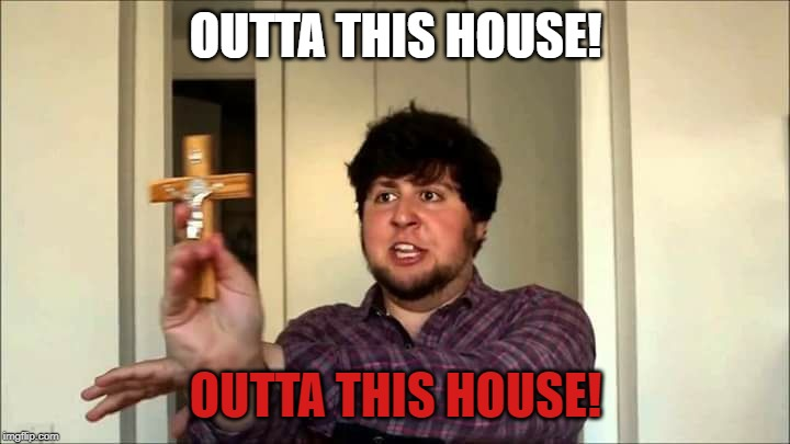 Outta This House! Jontron | OUTTA THIS HOUSE! OUTTA THIS HOUSE! | image tagged in outta this house jontron | made w/ Imgflip meme maker